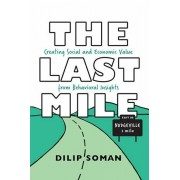 The Last Mile: Creating Social and Economic Value from Behavioral Insights, Paperback