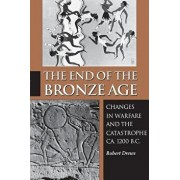 The End of the Bronze Age: Changes in Warfare and the Catastrophe Ca. 1200 B.C. - Third Edition, Paperback/Robert Drews