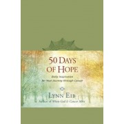 50 Days of Hope: Daily Inspiration for Your Journey Through Cancer, Paperback
