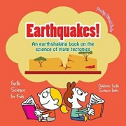 Earthquakes! - An Earthshaking Book on the Science of Plate Tectonics. Earth Science for Kids - Children's Earth Sciences Books, Paperback/Prodigy Wizard
