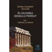 In cautarea sensului pierdut I+II - Dumitru Constantin Dulcan