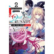 Our Last Crusade or the Rise of a New World, Vol. 2 (light novel), Paperback/Kei Sazane