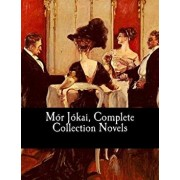 Mór Jókai, Complete Collection Novels, Paperback/Mor Jokai