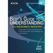 Understanding the Insurance Industry - 2019 Edition: An overview for those working with and in one of the world's most interesting and vital industrie, Paperback/Am Best