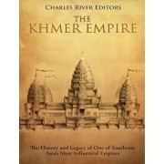 The Khmer Empire: The History and Legacy of One of Southeast Asia's Most Influential Empires, Paperback/Charles River Editors