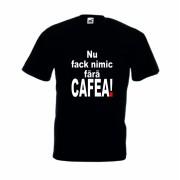 Tricou imprmat Nu fac nimic fara cafea