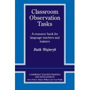 Classroom Observation Tasks: A Resource Book for Language Teachers and Trainers, Paperback