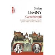 Cantemirestii. Aventura europeana a unei familii princiare din secolul al XVIII-lea/Stefan Lemny