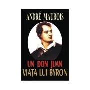 Un don Juan - Viata lui Byron.