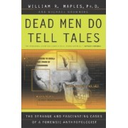 Dead Men Do Tell Tales: The Strange and Fascinating Cases of a Forensic Anthropologist, Paperback