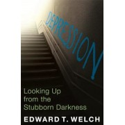 Depression: Looking Up from the Stubborn Darkness, Paperback
