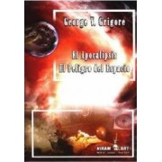 El apocalipsis. El peligro del espacio - George V. Grigore