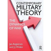 Contemporary Military Theory by Jan Angstrom & J. J. Widen