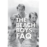 The Beach Boys FAQ: All That's Left to Know about America's Band, Paperback/Jon Stebbins