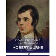 Complete Poems and Songs of Robert Burns, Paperback