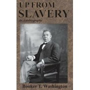 Up From Slavery: An Autobiography, Hardcover/Booker T. Washington
