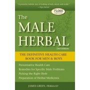 The Male Herbal: The Definitive Health Care Book for Men & Boys