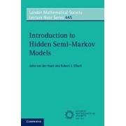 Introduction to Hidden Semi-Markov Models, Paperback/John Van Der Hoek