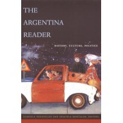 The Argentina Reader: History, Culture and Society, Paperback