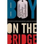 Boy on the Bridge: The Story of John Shalikashvili's American Success, Hardcover/Andrew Marble