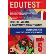 MATEMATICA. TESTE DE EVALUARE A COMPETENTELOR MATEMATICE. INVATAREA PRIN TESTE PREDICTIVE, FORMATIVE SI SUMATIVE. CLASA A V-A