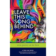 Leave This Song Behind: Teen Poetry at Its Best, Paperback