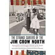 The Strange Careers of the Jim Crow North: Segregation and Struggle Outside of the South, Paperback/Brian Purnell