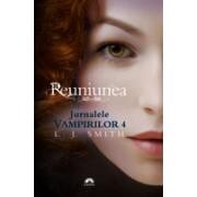 REUNIUNEA. JURNALELE VAMPIRILOR 4.