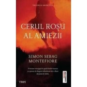 Cerul rosu al amiezii - Simon Sebag Montefiore