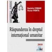 Raspunderea in dreptul international umanitar - Daniela Coman Victor Ponta