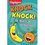 Knock Knock!: The Biggest, Best Joke Book Ever, Paperback/Highlights Press