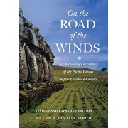 On the Road of the Winds: An Archaeological History of the Pacific Islands Before European Contact, Revised and Expanded Edition, Paperback