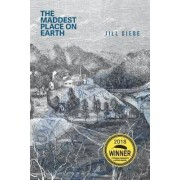 The Maddest Place on Earth by Jill Giese