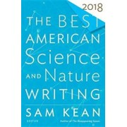 The Best American Science and Nature Writing 2018, Paperback/Sam Kean