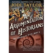 An Argumentation of Historians: The Chronicles of St. Mary's Book Nine, Paperback/Jodi Taylor