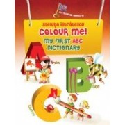 COLOUR ME! My first ABC dictionary.