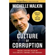 Culture of Corruption: Obama and His Team of Tax Cheats, Crooks, and Cronies, Paperback/Michelle Malkin