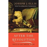 After the Revolution: Profiles of Early American Culture, Paperback/Joseph J. Ellis