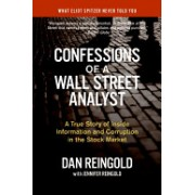 Confessions of a Wall Street Analyst - A True Story of Inside Information and Corruption in the Stock Market (Reingold Daniel)(Paperback) (9780060747701)