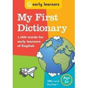 My First Dictionary : 1,000 words for early learners of English/Penny Grearson
