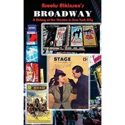 Broadway: A History of the Theatre in New York City, Hardcover/Brooks Atkinson