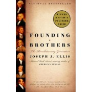 Founding Brothers: The Revolutionary Generation, Paperback