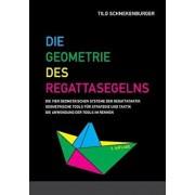 Die Geometrie Des Regattasegelns, Paperback/Tilo Schnekenburger