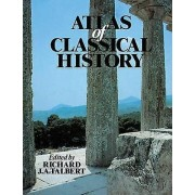 Atlas of Classical History by Edited by Richard J A Talbert