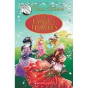 The Land of Flowers (Thea Stilton: Special Edition #6): A Geronimo Stilton Adventure, Hardcover