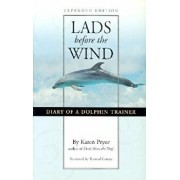 Lads Before the Wind: Diary of a Dolphin Trainer, Paperback/Karen Pryor