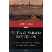 Avutia si saracia natiunilor. De ce unele tari sunt atat de bogate, iar altele atat de sarace/David S. Landes