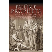 The Fallible Prophets of New Calvinism: An Analysis, Critique, and Exhortation Concerning the Contemporary Doctrine of Fallible Prophecy, Paperback/Michael John Beasley