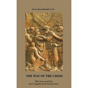 The Way of the Cross: With Jesus and Mary from Golgotha to the Resurrection, Paperback/Fr Slavko Barbaric