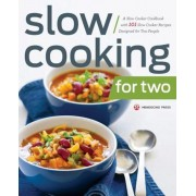 Slow Cooking for Two: A Slow Cooker Cookbook with 101 Slow Cooker Recipes Designed for Two People, Paperback